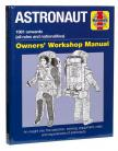 Astronaut: 1961 Onwards (All Roles and Nationalities) Owners Workshop Manual